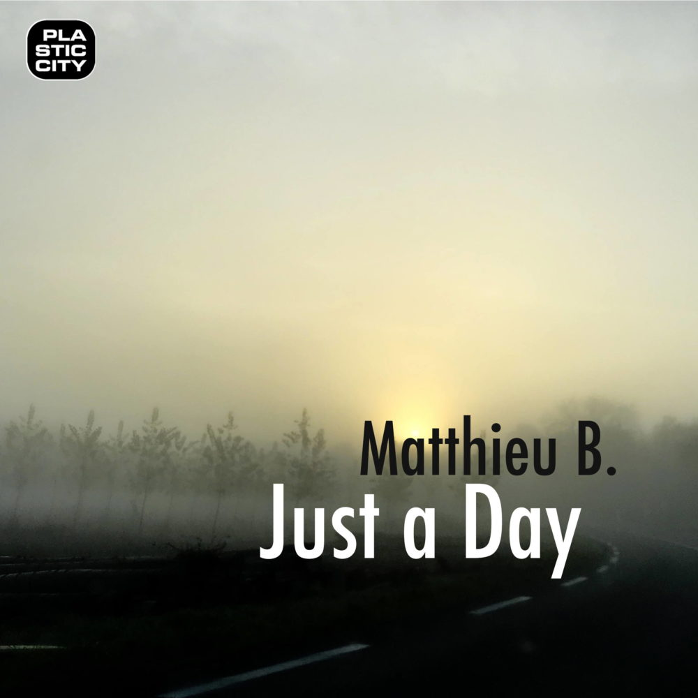 B Matthieau B. - Just a Day